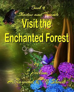 Shadow and Friends Visit the Enchanted Forest, Jackson, raymond
