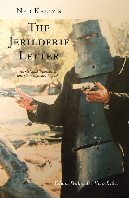 Ned Kelly's The Jerilderie Letter, Edwin Walter De Vivo B.Sc.
