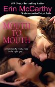 Mouth To Mouth, Erin McCarthy