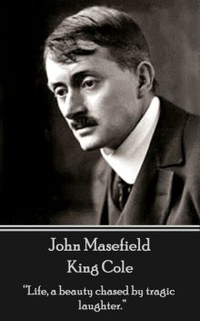 King Cole, John Masefield