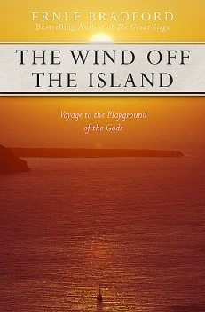The Wind Off the Island, Ernle Bradford