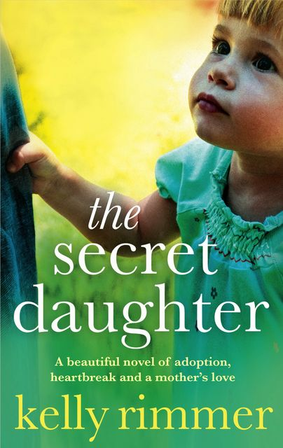 The Secret Daughter, Kelly Rimmer