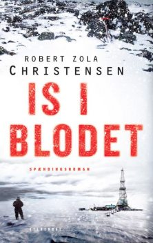 Is i blodet, Robert Zola Christensen