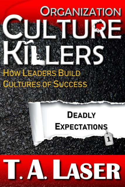 Organization Culture Killers, Deadly Expectations 1, Tabitha A Laser