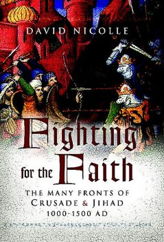 Fighting for the Faith, David Nicolle