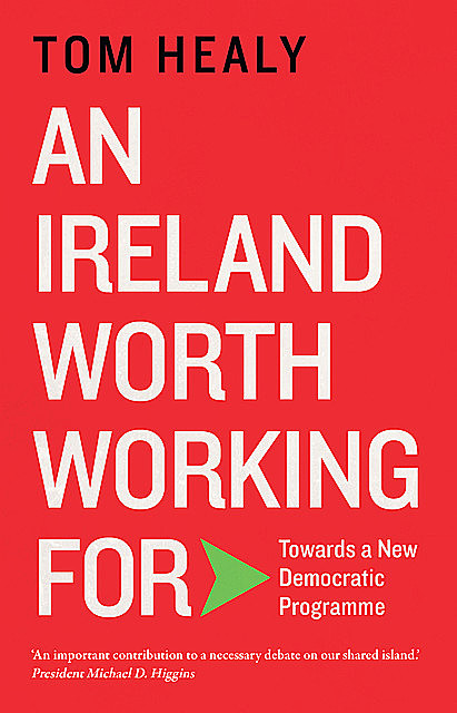 An Ireland Worth Working For, Tom Healy
