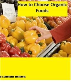 How to Choose Organic Foods, 99 Cent eBooks