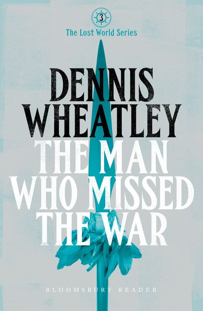 The Man who Missed the War, Dennis Wheatley