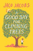A Good Day for Climbing Trees, Jaco Jacobs