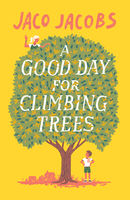 Good Day for Climbing Trees, Jaco Jacobs