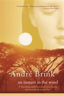 Instant in the Wind, Andre Brink