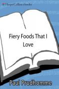 Fiery Foods That I Love, Paul Prudhomme
