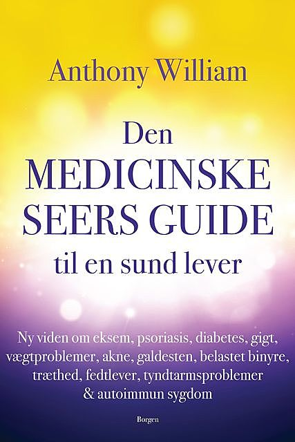 Den medicinske seers guide til en sund lever, Anthony William