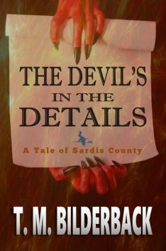 The Devil's In The Details – A Tale Of Sardis County, T.M.Bilderback