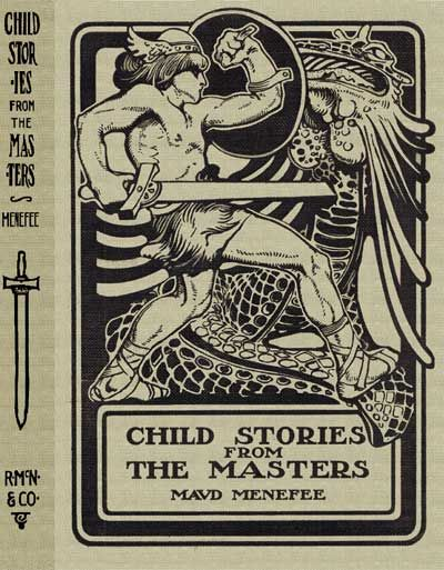 Child Stories from the Masters / Being a Few Modest Interpretations of Some Phases of the / Master Works Done in a Child Way, Maud Menefee