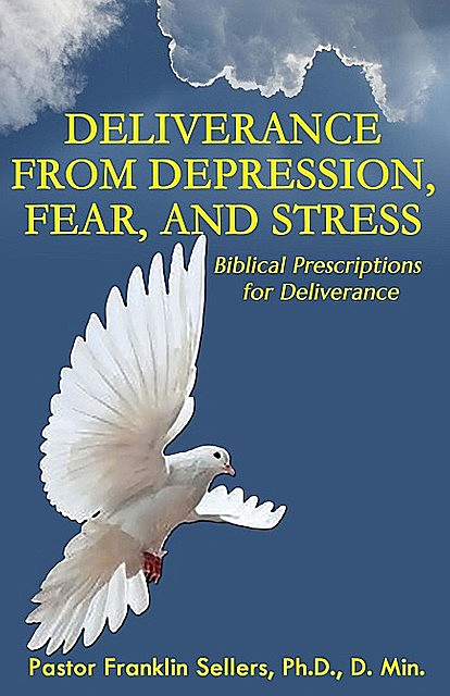 Deliverance from Depression, Fear, and Stress, Franklin Sellers
