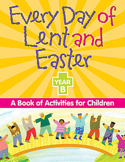 Every Day of Lent and Easter, Year B, Redemptorist Pastoral Publication