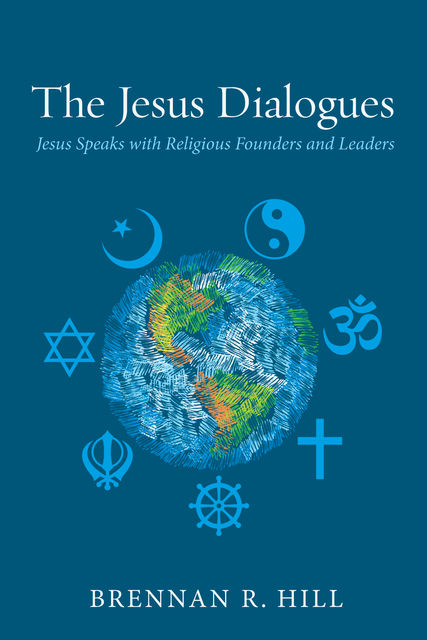 The Jesus Dialogues, Brennan R. Hill