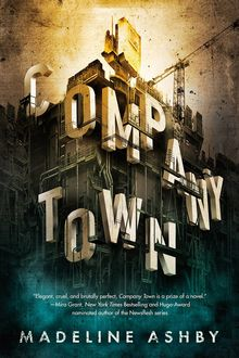 Company Town, Madeline Ashby