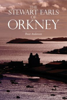 The Stewart Earls of Orkney, Peter Anderson