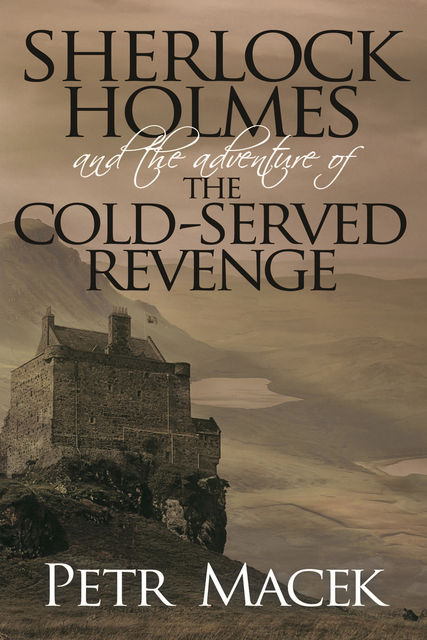 Sherlock Holmes and The Adventure of The Cold-Served Revenge, Petr Macek