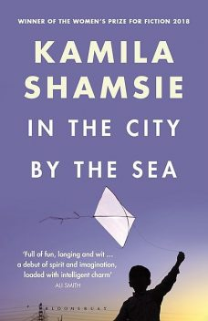 In the City by the Sea, Kamila Shamsie