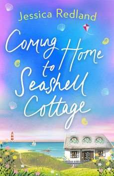 Coming Home To Seashell Cottage, Jessica Redland