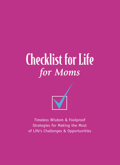 Checklist for Life for Moms, Checklist for Life