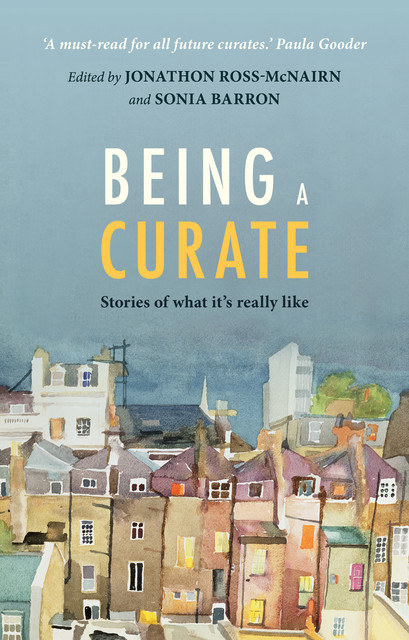 Being a Curate, Jonathon Ross-McNairn, Sonia Barron