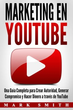 Marketing en YouTube, Mark Smith