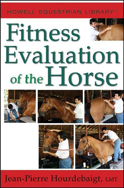 Fitness Evaluation of the Horse, Jean-Pierre Hourdebaigt, LMT