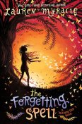 The Forgetting Spell, Lauren Myracle
