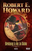 Abrechnung in den Los Diablos, Robert E.Howard
