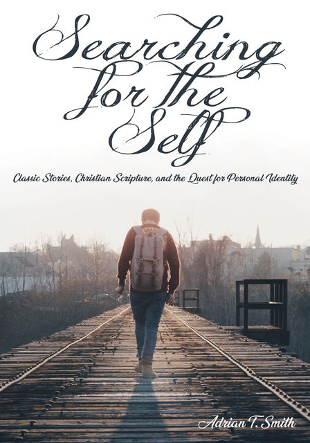 Searching for the Self, Adrian T. Smith