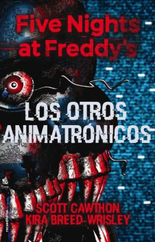 Five Nights at Freddy's. Los otros animatrónicos, Kira Breed-Wrisley, Scott Cawthon