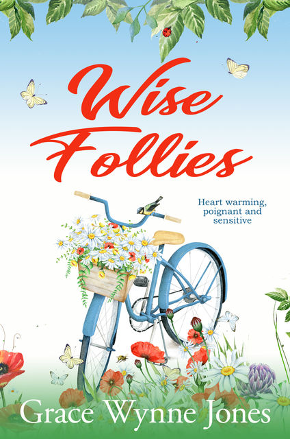 Wise Follies, Grace Wynne-Jones