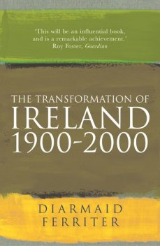 The Transformation Of Ireland 1900–2000, Diarmaid Ferriter