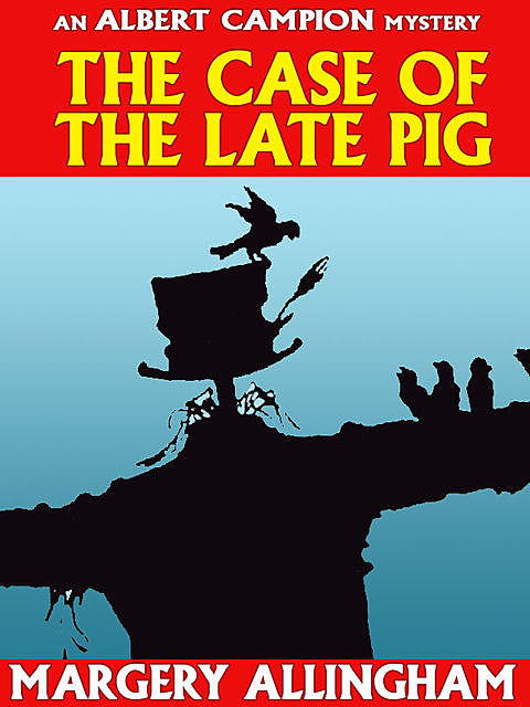 The Case of the Late Pig, Margery Allingham