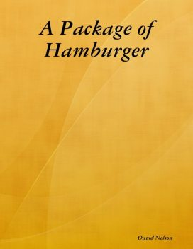 A Package of Hamburger, David Nelson