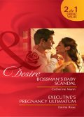 Bossman's Baby Scandal / Executive's Pregnancy Ultimatum, Emilie Rose, Catherine Mann