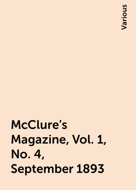 McClure's Magazine, Vol. 1, No. 4, September 1893, Various