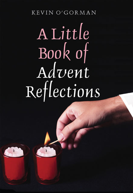 A Little Book of Advent Reflections, Kevin O'Gorman