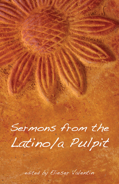 Sermons from the Latino/a Pulpit, Elieser Valentin