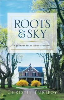Roots and Sky, Christie Purifoy