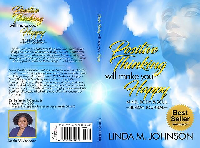 Positive Thinking Will Make You Happy: 40 Day Journal, M Johnson