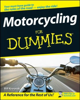 Motorcycling For Dummies, Bill Kresnak