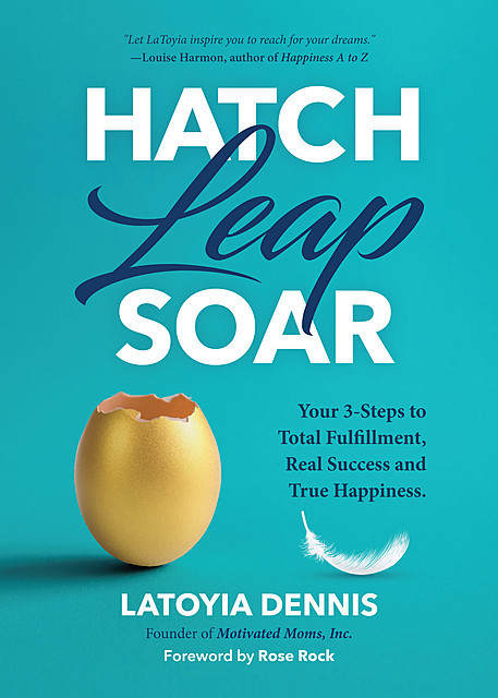 Hatch, Leap, Soar, Latoyia Dennis
