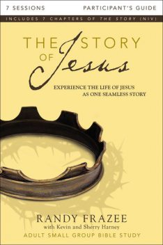 The Story of Jesus Participant's Guide, Randy Frazee