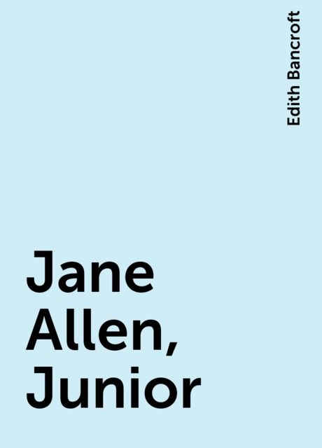 Jane Allen, Junior, Edith Bancroft