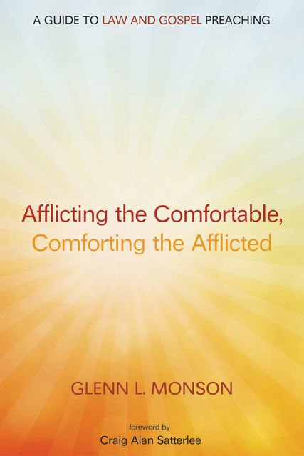Afflicting the Comfortable, Comforting the Afflicted, Glenn L. Monson